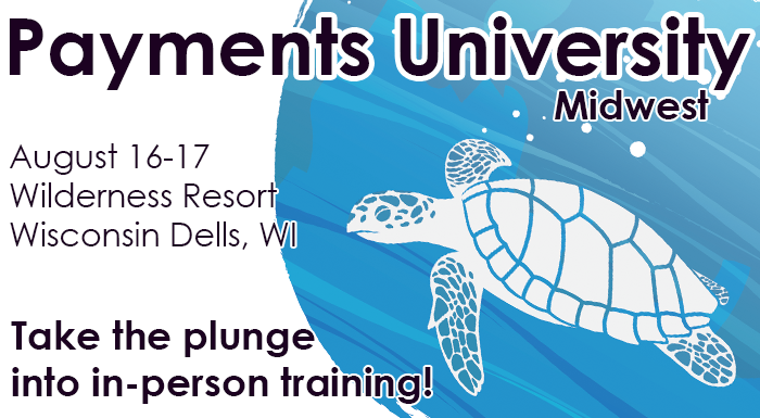 Join us in Wisconsin Dells this August for Payments University Midwest!